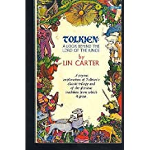 Tolkien: A Look Behind The Lord Of the Rings, A Joyous Exploration of Tolkien's Classic Trilogy and of the Glorious Tradition From Which it Grew
