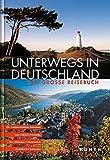 Unterwegs in Deutschland - Das große Reisebuch (KUNTH Unterwegs in ...) - o.A.
