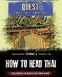 How to Read Thai: Non-colour version: Volume 4 (Quest: Quick, Easy, Simple Thai)
