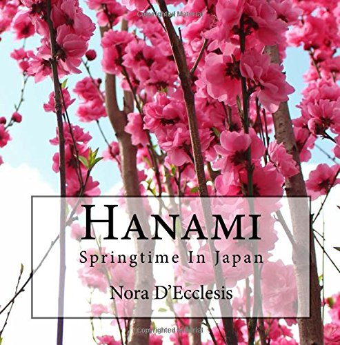 Hanami: Springtime In Japan por Nora D'Ecclesis
