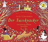 Peter Tschaikowsky. Der Nussknacker: Ein Musik-Bilderbuch zum Hören