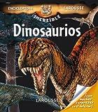 Dinosaurios / Dinosaurs (Enciclopedia increíble Larousse / Larousse Amazing Encyclopedia)