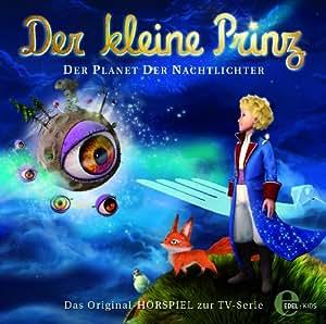 Der kleine Prinz - Der Planet der Nachtlichter - Das Original-Hörspiel zur TV-Serie, Folge 9