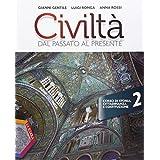 Civiltà dal passato al presente. Ediz. plus. Con e-book. Con espansione online. Con DVD. Per le Scuole superiori: 2