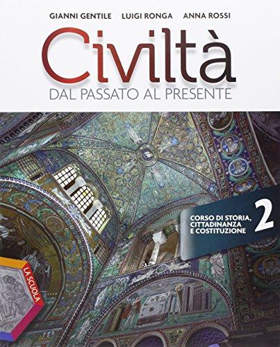 Civiltà dal passato al presente. Ediz. plus. Per le Scuole superiori. Con DVD. Con e-book. Con espansione online: 2