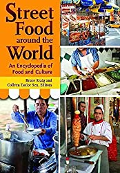 [(Street Food Around the World : An Encyclopedia of Food and Culture)] [Edited by Bruce Kraig ] published on (September, 2013)