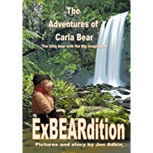The Adventures of Carla Bear. ExBEARdition: The little bear with the BIG imagination