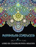 Mandalas Complejos: Libro De Colorear Para Adultos: Un libro único de colorear mandalas inspirador,...