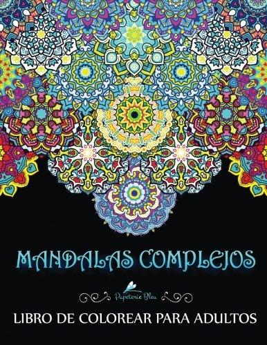 Descargar Libro Mandalas Complejos: Libro De Colorear Para Adultos (Libros para colorear para adultos: Antiestrés, relajación y meditación) de Papeterie Bleu