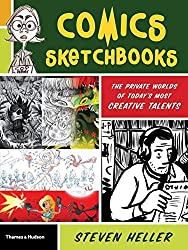Comics Sketchbooks: The Private Worlds of Today's Most Creative Talents by Steven Heller (2012-09-07)