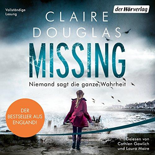 Buchseite und Rezensionen zu 'Missing: Niemand sagt die ganze Wahrheit' von Claire Douglas
