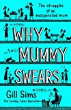Why Mummy Swears: The Sunday Times Number One Bestseller (English Edition)