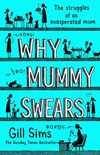 Why Mummy Swears by [Sims, Gill]