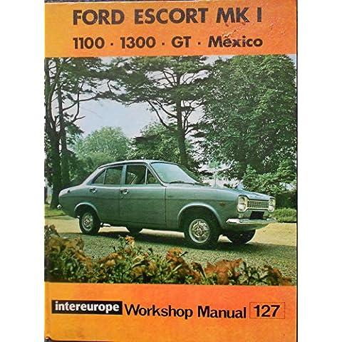 Ford Escort 1100,1300, GT Escort Mexico, RS1600 Workshop Manual (Intereurope workshop manual)