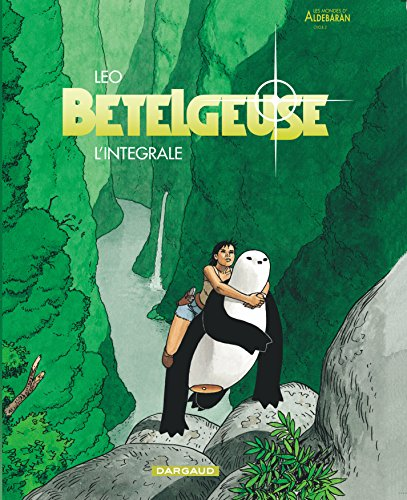 Bételgeuse - Intégrale - tome 0 - Betelgeuse - Intégrale