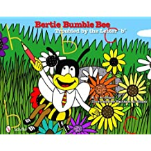 """Bertie Bumble Bee: Troubled by the Letter """"""""b"""