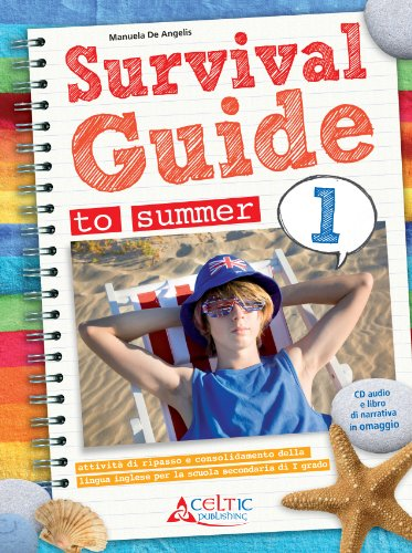 Survival Guide to summer. Con Alice's Adventures in Wonderland e CD Audio. Per la 1° classe media