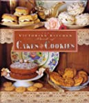 The Victorian Kitchen Book of Cakes a...