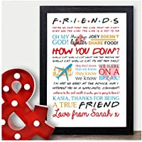 PERSONALISED Friends TV Show Quotes Birthday Gift Present Sign Home Wall Art - Friendship Gifts for Special Friends Best Friends for Birthday Christmas Thank You - Funny Keepsake Presents for Her, Girls, Women and Kids