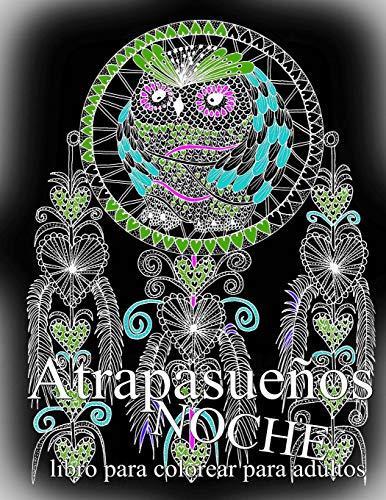 Atrapasueños NOCHE: libro para colorear para adultos: libro para colorear para adultos: Volume 1