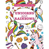 Gorgeous Colouring for Girls - Unicorns and Rainbows (Gorgeous Colouring Books for Girls)