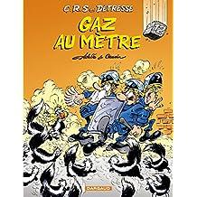 CRS = Détresse, tome 12 : Gaz au mètre