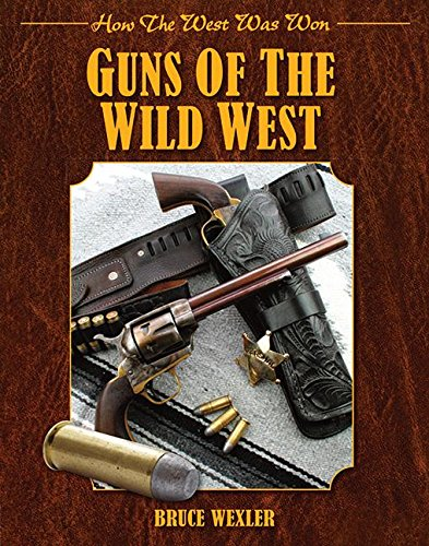 Guns Of The Wild West How The West Was Won