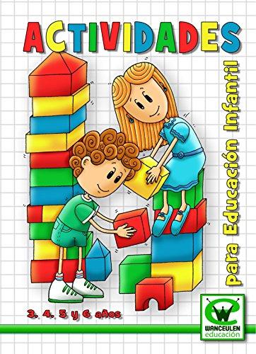 Actividades Para Educacion Infantil 3,4,5 Y 6 Años (Wanceulen educación)