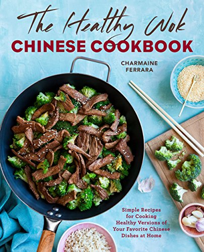 Download pdf by charmaine ferrara the healthy wok chinese cookbook download pdf by charmaine ferrara the healthy wok chinese cookbook fresh recipes to sizzle forumfinder Choice Image