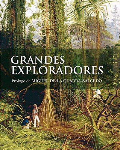 Grandes exploradores: Prólogo de MIGUEL DE LA QUADRA-SALCEDO (ELECTA ARTE) por Robin Hanbury-Tenison (Ed.)
