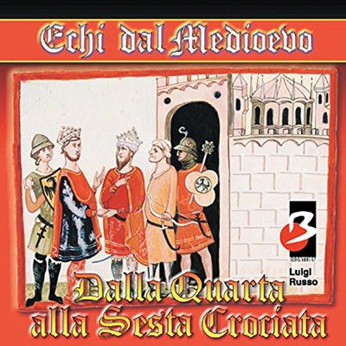 Dalla IV alla VI Crociata  Audiolibri
