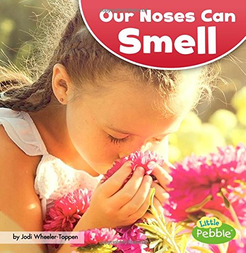 Our Noses Can Smell (Our Amazing Senses)
