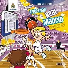 Quiero entrenar con el Real Madrid Baloncesto: Libro de Lectura (Real Madrid / Libros de lectura)
