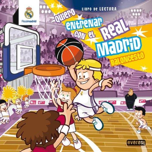 Quiero Entrenar Con El Real Madrid Baloncesto: Libro De Lectura