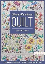 Floral Abundance Quilt: 9 Blocks Plus Borders, Bonus Pillow Instructions