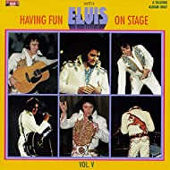 Having Fun with Elvis on Stage, Vol. V