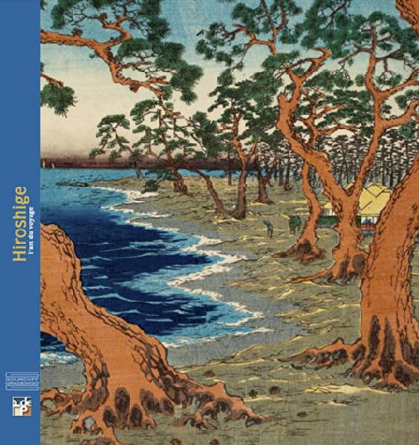 Hiroshige : L'art du voyage par Marc Restellini, Matthi Forrer, Rossella Menegazzo, Shigeru Oikawa, Stijn Schoonderwoerd