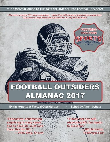 Football Outsiders Almanac 2017: The Essential Guide to the 2017 NFL and College Football Seasons por Aaron Schatz