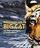 #9: My Encounter with the Big Cat and Other Adventures in Ranthambhore