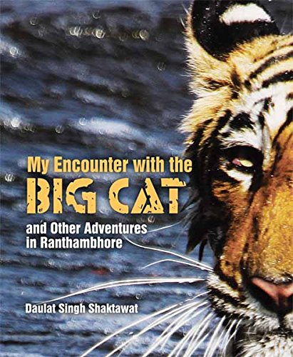 My Encounter with the Big Cat and Other Adventures in Ranthambhore