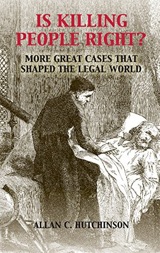 Is Killing People Right?: More Great Cases that Shaped the Legal World (English Edition)