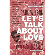 [(Let's Talk About Love : Why Other People Have Such Bad Taste)] [By (author) Carl Wilson] published on (May, 2014)