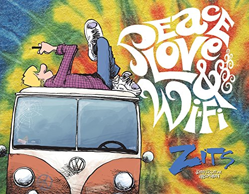 Peace, Love & Wi-Fi (Zits Treasury) por Jim Borgman