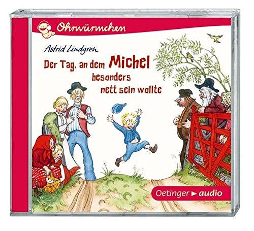 Preisvergleich Produktbild Der Tag, an dem Michel besonders nett sein wollte (CD): OHRWÜRMCHEN-Hörbuch