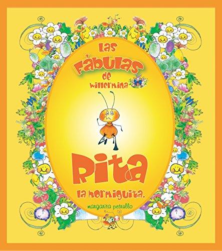 Rita, la hormiguita (Las Fábulas de Willermina nº 1) por Margarita Petrullo