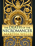 The Death of the Necromancer (English Edition)