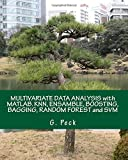 Multivariate Data Analysis With Matlab: Knn, Ensamble, Boosting, Bagging, Random Forest and Svm