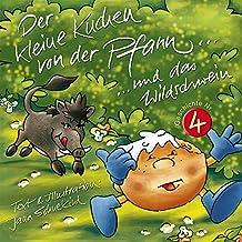 Der kleine Kuchen von der Pfann und das Wildschwein: inkl. Wissenswertes über Wildschweine (Ein kleiner Kuchen von der Pfann... 4)
