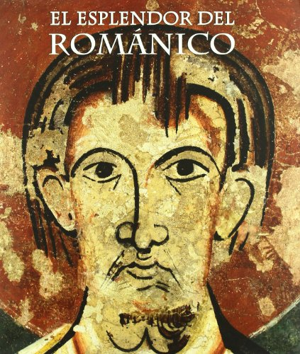 El esplendor del románico (Catalogos De Exposicion) por Aa.Vv.