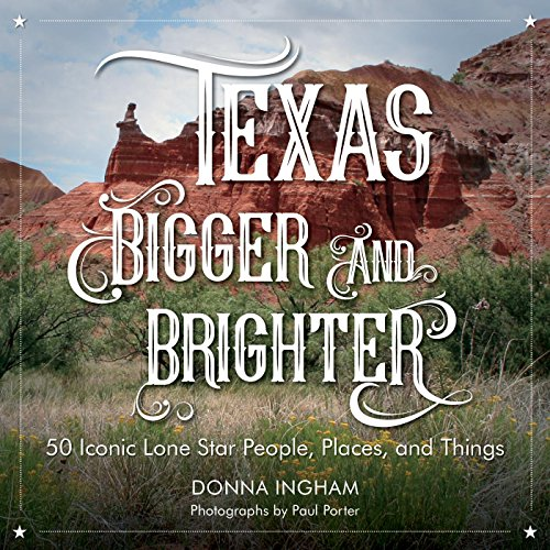 texas-bigger-and-brighter-50-iconic-lone-star-people-places-and-things